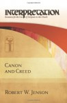 Canon and Creed (Interpretation) (Interpretation: Resources for the Use of Scripture in the Church) - Robert W. Jenson
