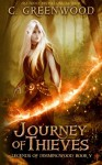 Journey of Thieves (Legends of Dimmingwood) (Volume 5) - C. Greenwood