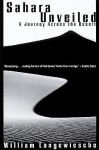 Sahara Unveiled: A Journey Across the Desert - William Langewiesche