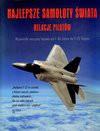 Najlepsze samoloty świata Relacje pilotów - Leszek Erenfeicht