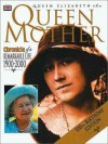 Queens Elizabeth the Queen Mother: Chronicle of a Remarkable Life 1900--2000 - Christopher Dobson