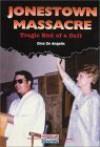 Jonestown Massacre: Tragic End of a Cult - Gina DeAngelis
