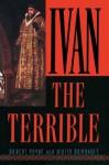 Ivan the Terrible - Robert Payne, Nikita Romanoff