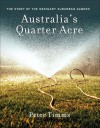Australia's Quarter Acre: The Story of the Ordinary Suburban Garden - Peter Timms