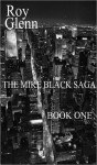 The Mike Black Saga Book One - Roy Glenn