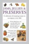 Jams, Jellies & Preserves: A Collection of Tempting Recipes to Accompany Every Dish - Valerie Ferguson
