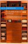 DIY Plans For Closet Storage: Easy Guide To Built Closet Storage - Jack Anderson