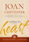 Aspects of the Heart: The Many Paths to a Good Life - Joan D. Chittister