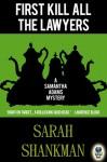 First Kill All the Lawyers (A Samantha Adams Mystery, #1) - Sarah Shankman