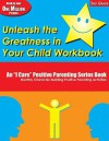 Unleash the Greatness in Your Child Workbook, 2nd Grade: An I Care Positive Parenting Series Book: Monthly Character-Building Positive Parenting Activities - Thelma S. Solomon, Martha Ray Dean