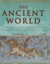 The Ancient World: A Complete Guide to the Great Civilizations from Egypt and Sumer to the Romans and the Incas - John Haywood
