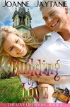 Building up to Love (The Love List Book 4) - Joanne Jaytanie