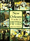 New Orleans in the Fifties - Mary Lou Widmer