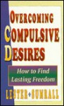 Overcoming Compulsive Desires - Lester Sumrall