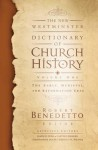 The New Westminster Dictionary of Church History, Volume One: The Early, Medieval, and Reformation Eras - Robert Benedetto