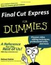 Final Cut Express For Dummies (For Dummies (Computers)) - Helmut Kobler, Kobler, Rich Tennant
