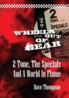 Wheels Out of Gear: 2-Tone, the Specials and a World in Flame - Dave Thompson