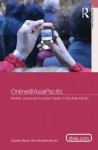 Online@asiapacific: Networked Sociality, Creativity and Politics in the Asia Pacific Region - Larissa Hjorth, Michael Arnold