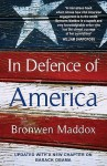 In Defence of America - Bronwen Maddox