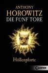 Die fünf Tore 04. Höllenpforte von Horowitz. Anthony (2011) Broschiert - Horowitz. Anthony