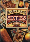 Baseball Cards of the Sixties: The Complete Topps Cards 1960-1969 - Frank Slocum