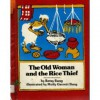 The Old Woman and the Rice Thief - Betsy Bang, Molly Bang