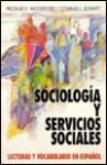 Sociologia y Servicios Sociales: Lecturas y Vocabulario En Espa~nol - Conrad J. Schmitt
