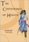 The Confederacy of Heaven - Margaret R Taylor