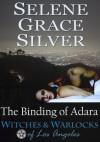 The Binding of Adara - Selene Grace Silver