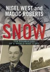 Snow: the double life of a world war II spy - Nigel West, Madoc Roberts