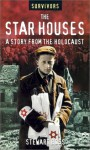 The Star Houses: A Story from the Holocaust - Stewart Ross, Andor Guttman