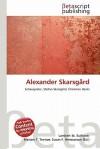 Alexander Skarsgard - Lambert M. Surhone, Mariam T. Tennoe, Susan F. Henssonow