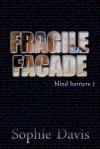 Fragile Facade - Sophie Davis