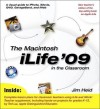 The Macintosh iLife '09 in the Classroom - Jim Heid, Ted Lai