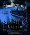 Thunderstruck Publisher: Random House Audio; Unabridged edition - Erik Larson