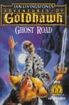 Ghost Road: Adventures of Goldhawk - Ian Livingstone