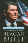 The America That Reagan Built - J. David Woodard