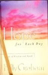 Hope for Each Day: Words of Wisdom and Faith - Billy Graham