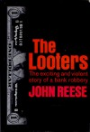 The Looters - John Henry Reese