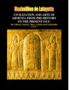 CIVILIZATION AND ARTS OF ARMENIA FROM PRE-HISTORY TO THE PRESENT DAY: Its Culture, Society, Stars, Artists and Celebrities (Armenia: Craddle of Civilization) - Maximillien de Lafayette