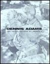 Selling History, Dennis Adams - Dennis Adams