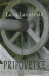 Pripovetke (Serbian Edition) - Laza Lazarevic