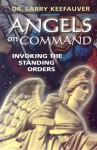 Angels on Command: Invoking the Standing Orders - Larry Keefauver