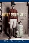 Earthly Astonishments - Marthe Jocelyn