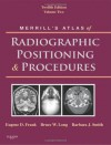 Merrill's Atlas of Radiographic Positioning and Procedures: Volume 2, 12e - Eugene D. Frank, Bruce W. Long, Barbara J. Smith