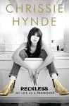 Reckless: My Life as a Pretender - Chrissie Hynde