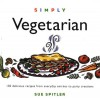 Simply Vegetarian: Over 100 Easy-To-Make, Delicious, Hearty Entrees - Sue Spitler