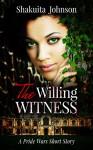 The Willing Witness: A Pride Wars Short Story - Shakuita Johnson, Ashley Reneé Phillips