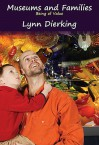 Museums and Families: Being of Value - Lynn D. Dierking