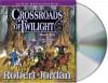 Crossroads of Twilight: Book Ten of 'The Wheel of Time' by Jordan, Robert(January 7, 2003) Audio CD - Robert Jordan